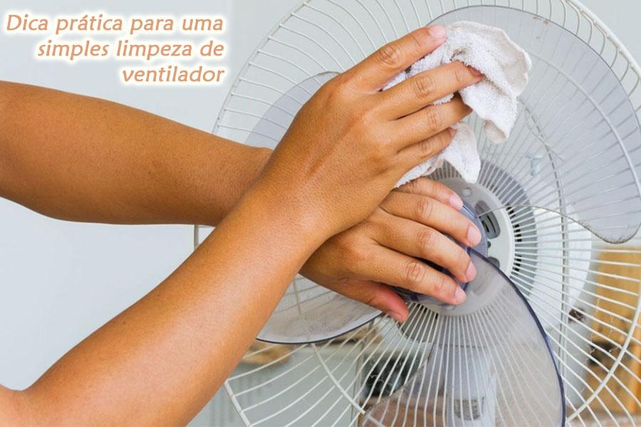 dica-pratica-para-uma-simples-limpeza-de-ventilador.jpg - Enviado em: 08/01/2018