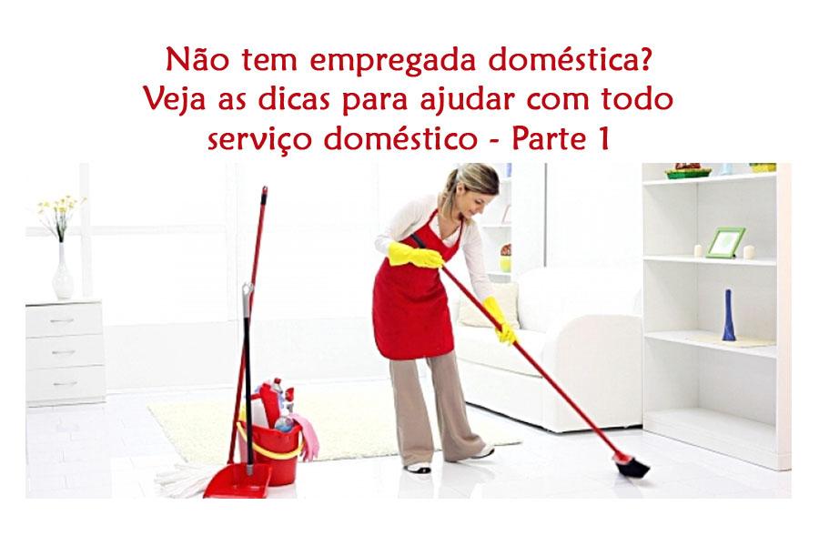 nao-tem-empregada-domestica-veja-as-dicas-para-ajudar-com-todo-servico-domestico-parte-1.jpg - Envia