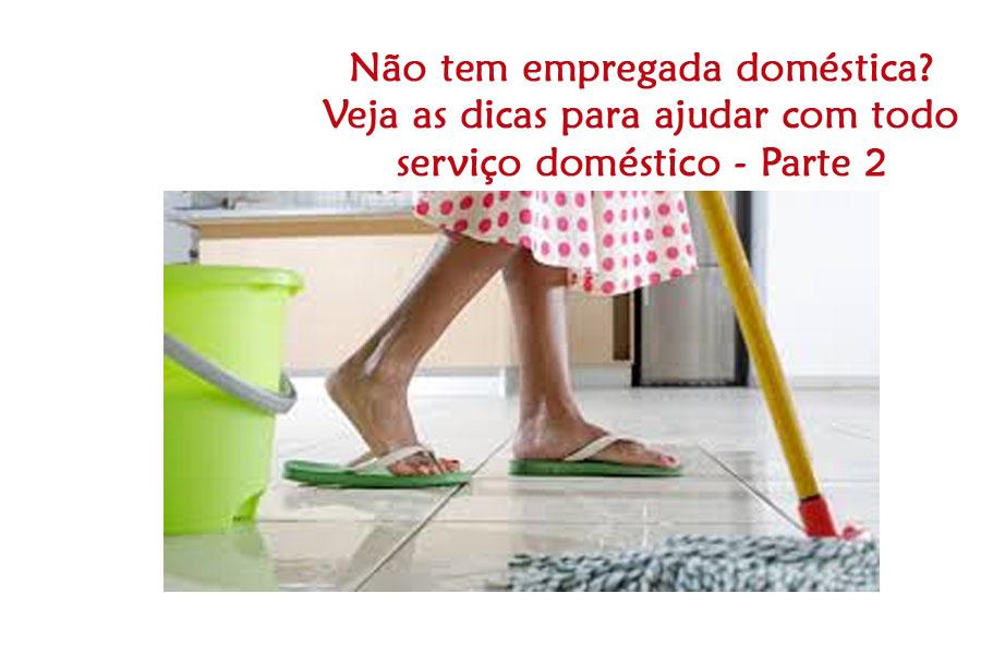 nao-tem-empregada-domestica-veja-as-dicas-para-ajudar-com-todo-servico-domestico-parte-2.jpg - Envia