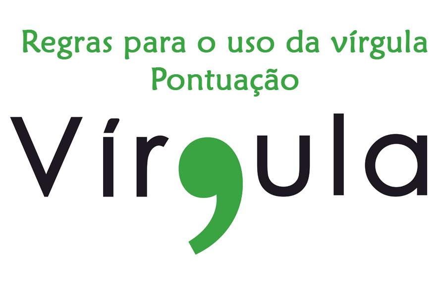 regras-para-o-uso-da-virgula-pontuacao.jpg - Enviado em: 26/01/2018